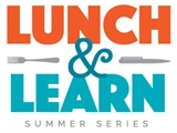 Lunch & Learn Summer Series Logo